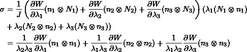 \begin{equation*} \begin{split} \sigma &=\frac{1}{J}\left(\frac{\partial W}{\partial \lambda_1}(n_1\otimes N_1)+\frac{\partial W}{\partial \lambda_2}(n_2\otimes N_2)+\frac{\partial W}{\partial \lambda_3}(n_3\otimes N_3)\right)(\lambda_1(N_1\otimes n_1)\\ &+\lambda_2(N_2\otimes n_2)+\lambda_3(N_3\otimes n_3))\\ &=\frac{1}{\lambda_2\lambda_3}\frac{\partial W}{\partial \lambda_1}(n_1\otimes n_1)+\frac{1}{\lambda_1\lambda_3}\frac{\partial W}{\partial \lambda_2}(n_2\otimes n_2)+\frac{1}{\lambda_1\lambda_2}\frac{\partial W}{\partial \lambda_3}(n_3\otimes n_3) \end{split} \end{equation*}