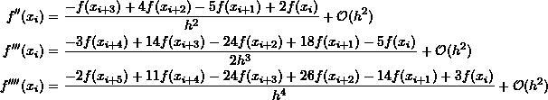 \[\begin{split}f''(x_{i})&=\frac{-f(x_{i+3})+4f(x_{i+2})-5f(x_{i+1})+2f(x_{i})}{h^2}+\mathcal O (h^2)\\f'''(x_{i})&=\frac{-3f(x_{i+4})+14f(x_{i+3})-24f(x_{i+2})+18f(x_{i+1})-5f(x_{i})}{2h^3}+\mathcal O (h^2)\\f''''(x_{i})&=\frac{-2f(x_{i+5})+11f(x_{i+4})-24f(x_{i+3})+26f(x_{i+2})-14f(x_{i+1})+3f(x_{i})}{h^4}+\mathcal O (h^2)\end{split}\]